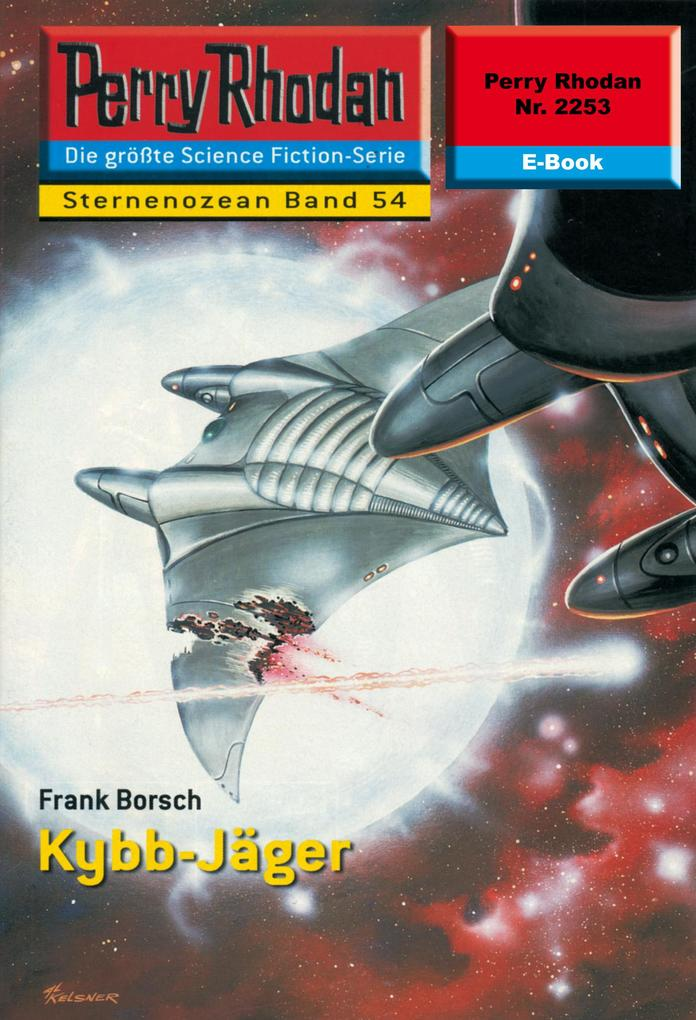 Perry Rhodan 2253: Kybb-Jäger als eBook epub