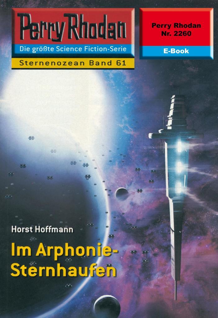 Perry Rhodan 2260: Im Arphonie-Sternhaufen als eBook epub