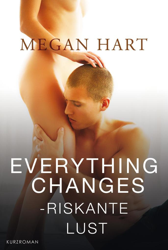 Everything changes - Riskante Lust als eBook epub
