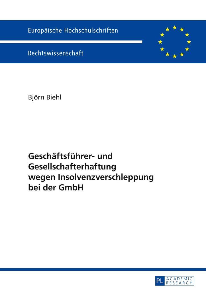 Geschäftsführer- und Gesellschafterhaftung wegen Insolvenzverschleppung bei der GmbH als Buch (gebunden)