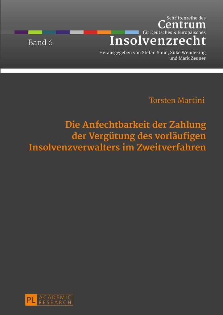 Die Anfechtbarkeit der Zahlung der Vergütung des vorläufigen Insolvenzverwalters im Zweitverfahren als Buch (gebunden)