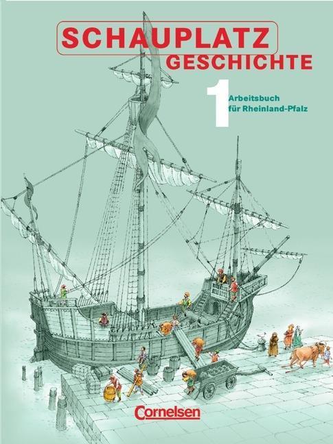 Schauplatz Geschichte 1. Schülerbuch. Rheinland-Pfalz als Buch