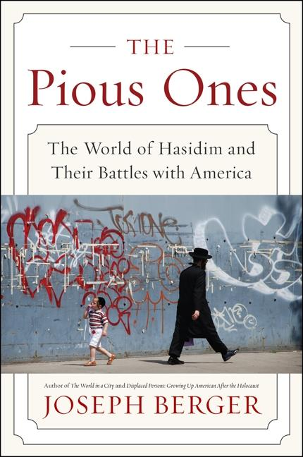 The Pious Ones: The World of Hasidim and Their Battles with America als Taschenbuch