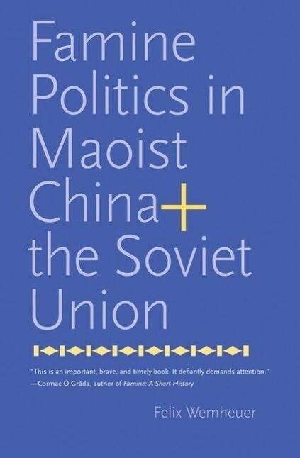 Famine Politics in Maoist China and the Soviet Union als Buch (gebunden)