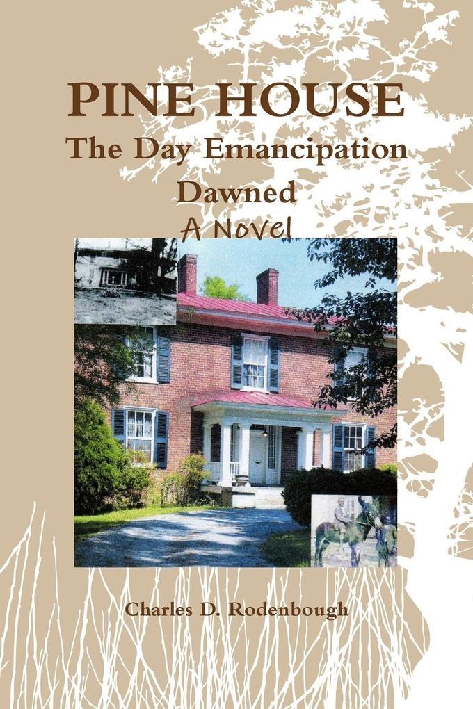 Pine House - The Day Emancipation Dawned als Taschenbuch