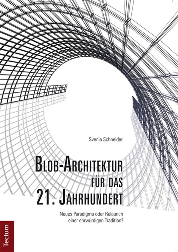 Blob-Architektur für das 21. Jahrhundert als eBook pdf