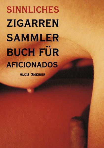 Sinnliches Zigarren Sammlerbuch für Aficionados als Buch