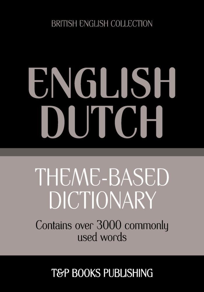 Theme-based dictionary British English-Dutch - 3000 words als eBook epub