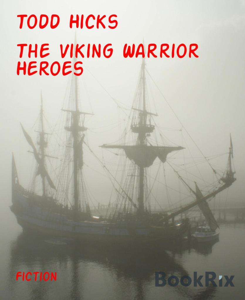 The Viking Warrior Heroes als eBook epub