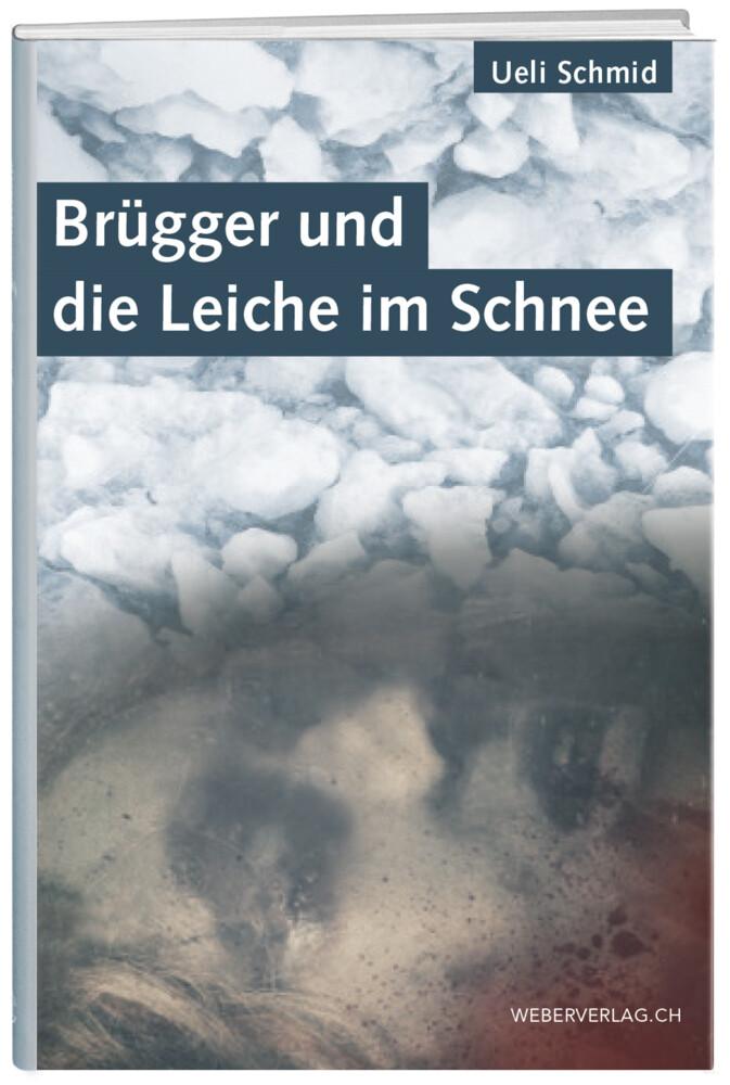 Brügger und die Leiche im Schnee als Buch (gebunden)