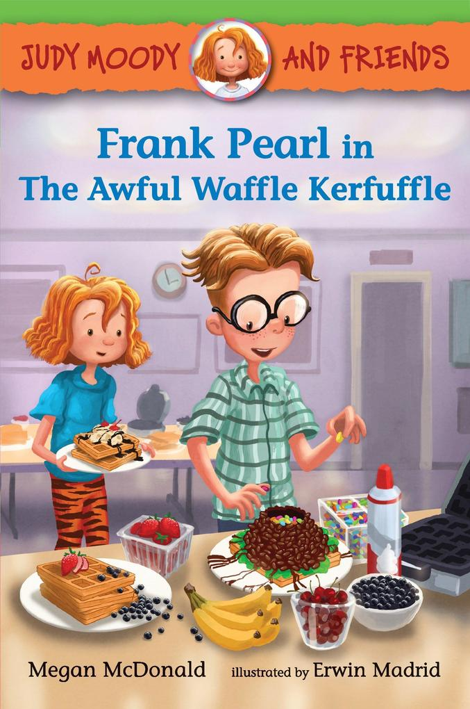 Judy Moody and Friends: Frank Pearl in the Awful Waffle Kerfuffle als Taschenbuch