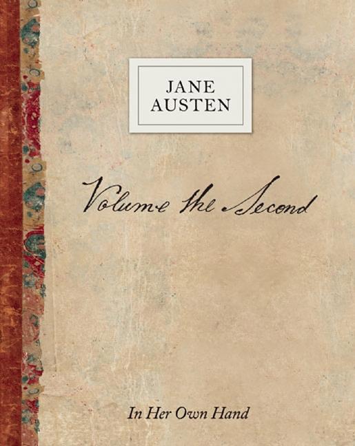 Volume the Second by Jane Austen: In Her Own Hand als Buch (gebunden)
