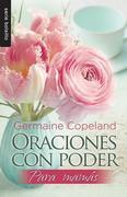 Oraciones Con Poder Para Mamas = Prayers with Power for Moms