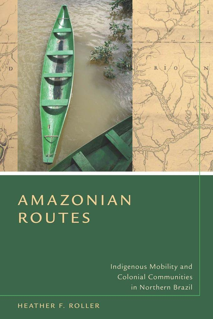 Amazonian Routes als Buch (gebunden)