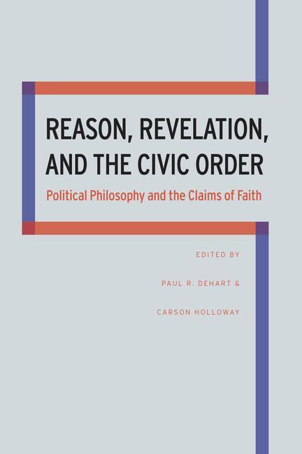 Reason, Revelation, and the Civic Order als Buch (gebunden)