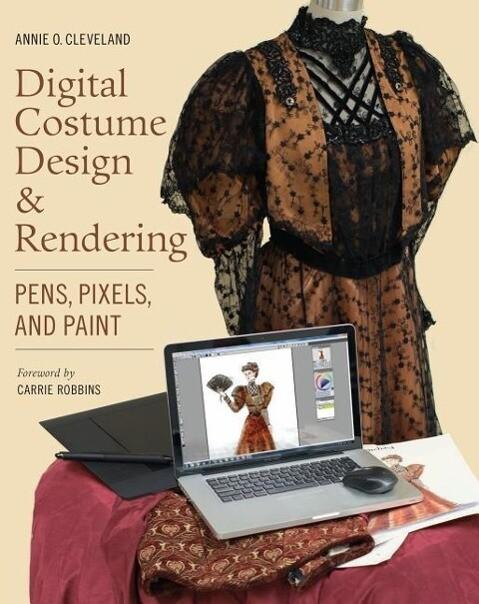 Digital Costume Design & Rendering: Pens, Pixels, and Paint als Taschenbuch