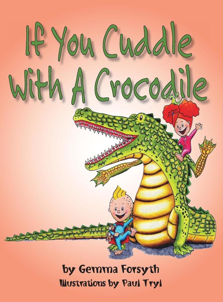 If You Cuddle With a Crocodile als Buch (gebunden)