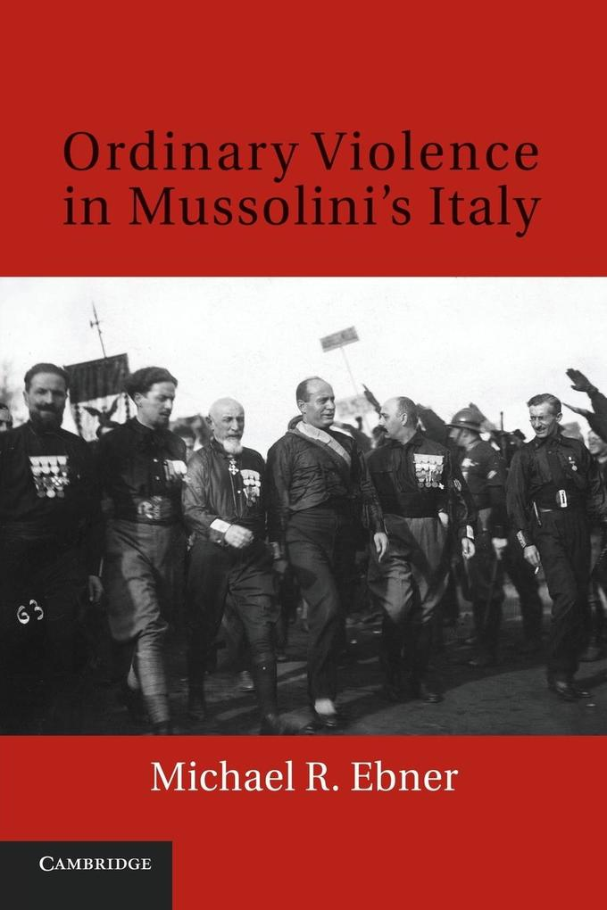 Ordinary Violence in Mussolini's Italy als Taschenbuch