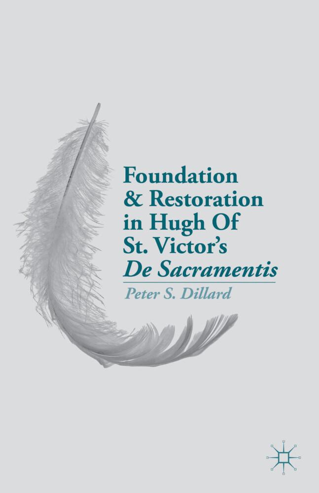 Foundation and Restoration in Hugh Of St. Victor's De Sacramentis als Buch (gebunden)