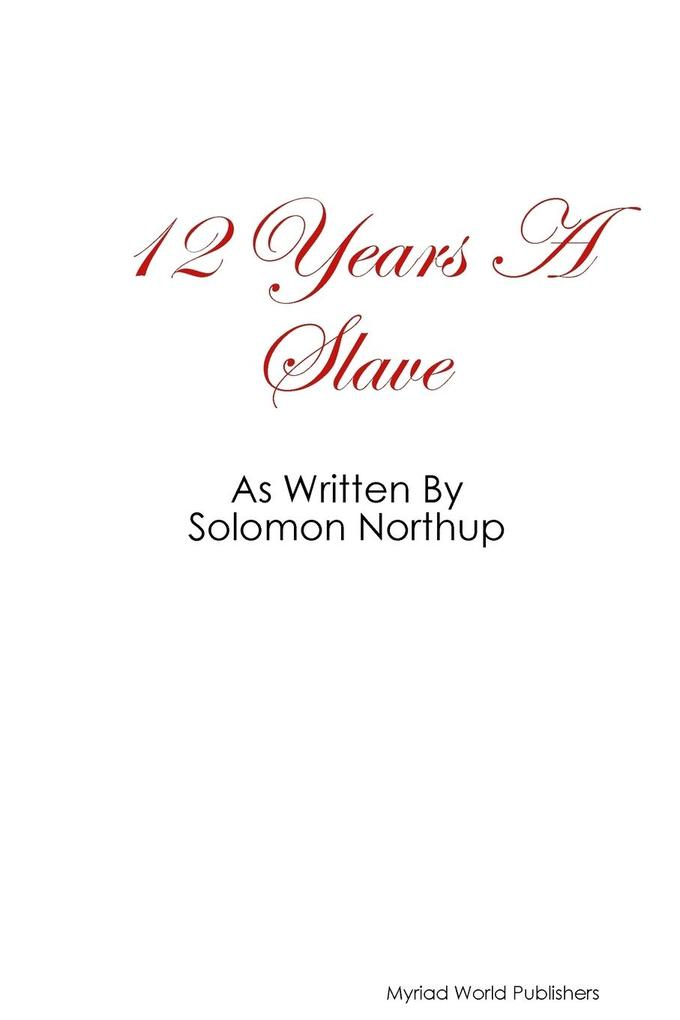 12 Year's a Slave as Written by Solomon Northup als Taschenbuch