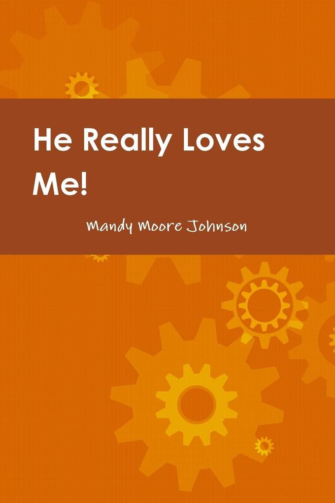He Really Loves Me! Love, Boundaries and Healing by Changing how we Think & React als Taschenbuch