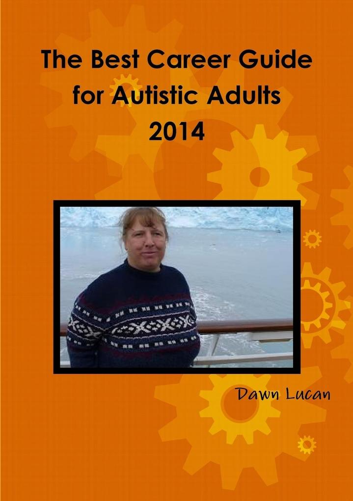 The Best Career Guide for Autistic Adults 2014 als Taschenbuch