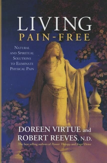 Living Pain-Free: Natural and Spiritual Solutions to Eliminate Physical Pain als Buch (gebunden)