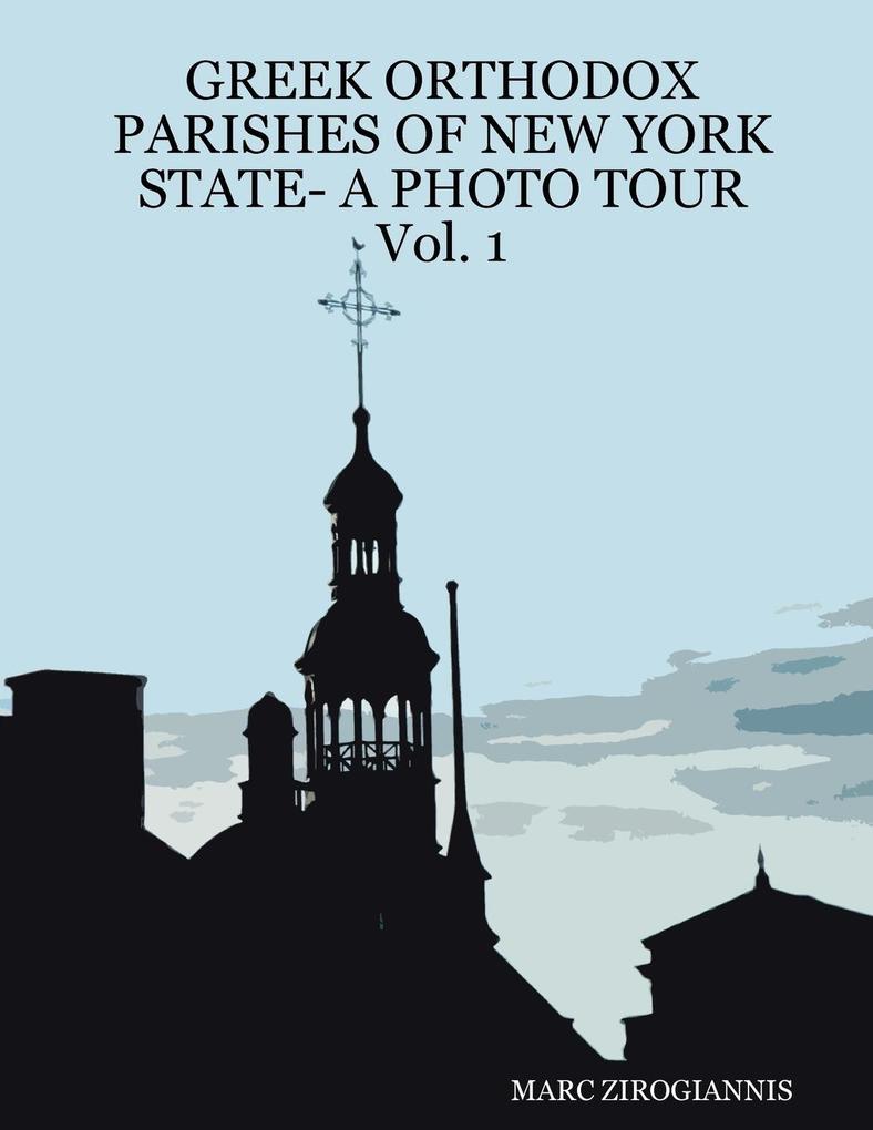 Greek Orthodox Parishes of New York State- A Photo Tour Vol. 1 als Taschenbuch
