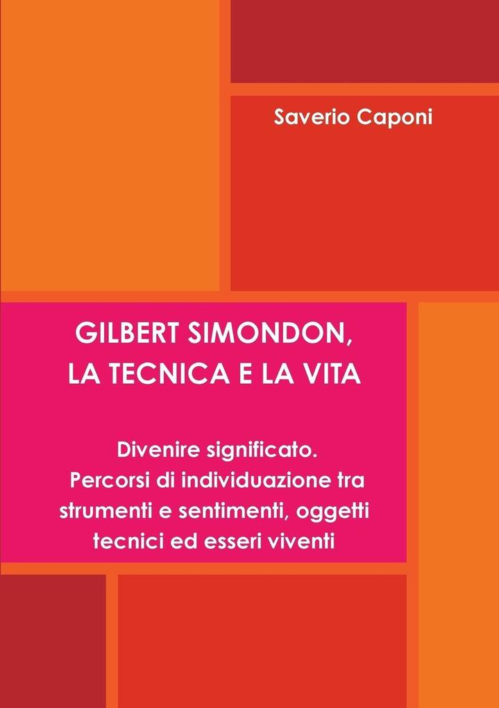 Gilbert Simondon, La Tecnica E La Vita. Divenire Significato als Taschenbuch