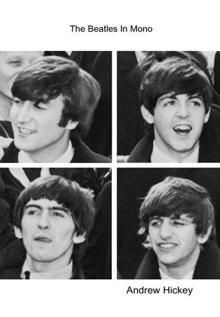 The Beatles in Mono als Buch von Andrew Hickey