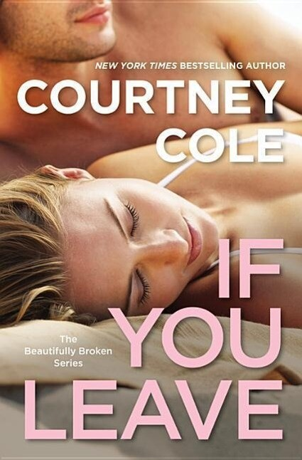 If You Leave: The Beautifully Broken Series: Book 2 als Taschenbuch