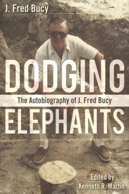 Dodging Elephants: The Autobiography of J. Fred Bucy als Taschenbuch