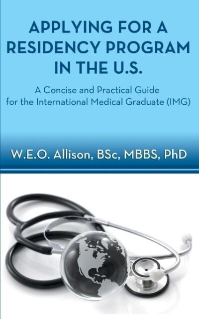 Applying for a Residency Program in the U.S. - A Concise and Practical Guide for the International Medical Graduate (Img) als Taschenbuch