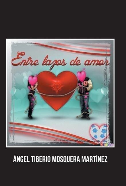 Entre Lazos de Amor als Buch (gebunden)