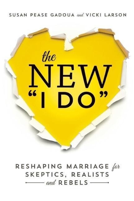 The New I Do: Reshaping Marriage for Skeptics, Realists and Rebels als Taschenbuch