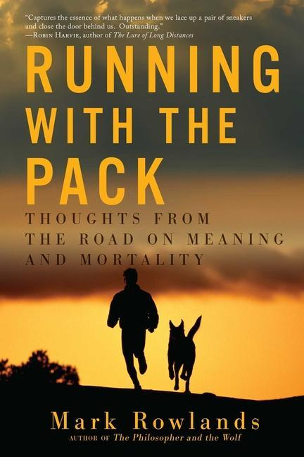 Running with the Pack: Thoughts from the Road on Meaning and Mortality als Taschenbuch
