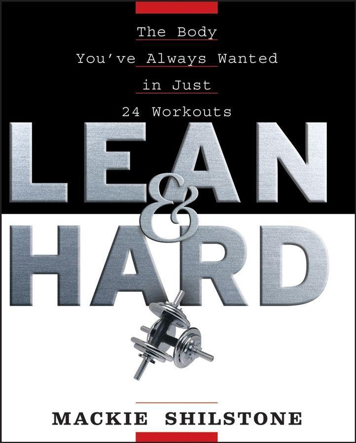 Lean and Hard: The Body Youve Always Wanted in Just 24 Workouts als Taschenbuch