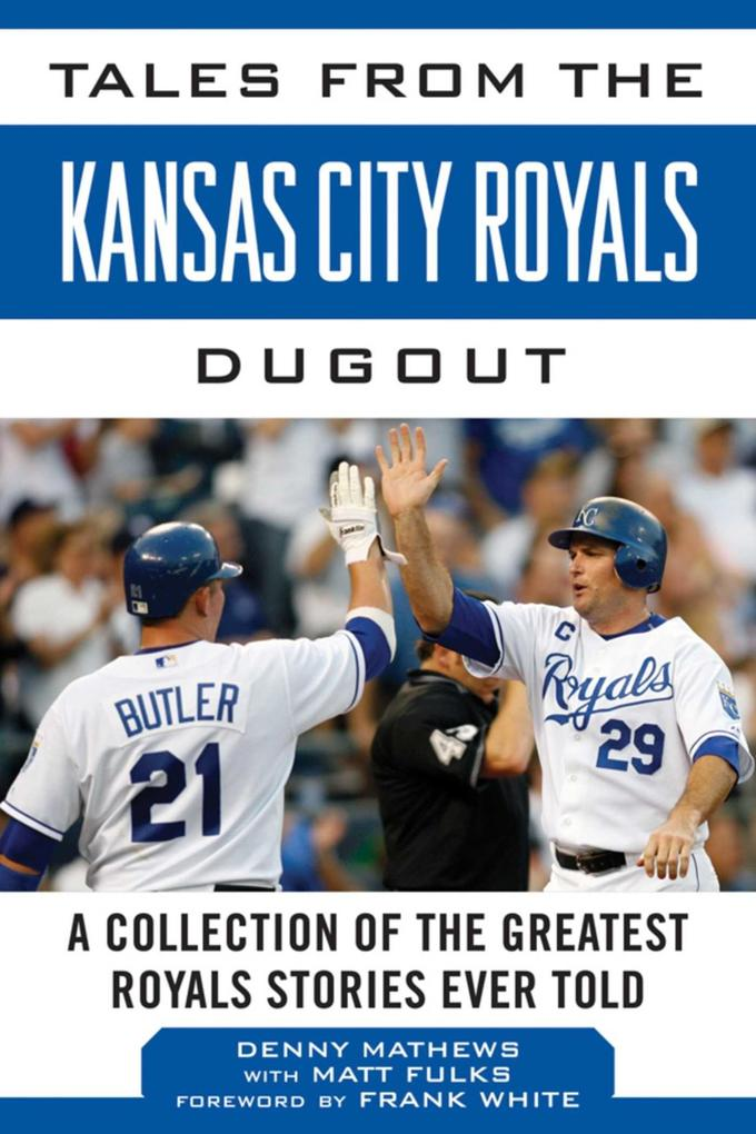 Tales from the Kansas City Royals Dugout: A Collection of the Greatest Royals Stories Ever Told als Buch (gebunden)