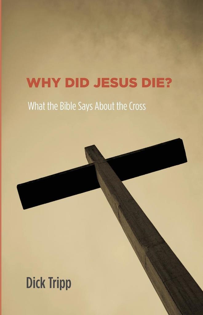 Why Did Jesus Die? als Taschenbuch
