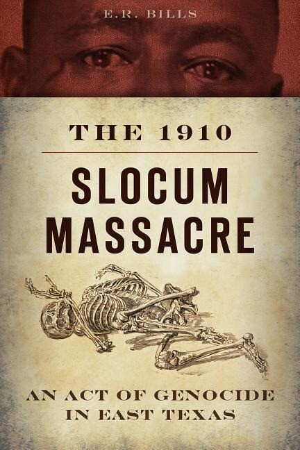 The 1910 Slocum Massacre: An Act of Genocide in East Texas als Taschenbuch