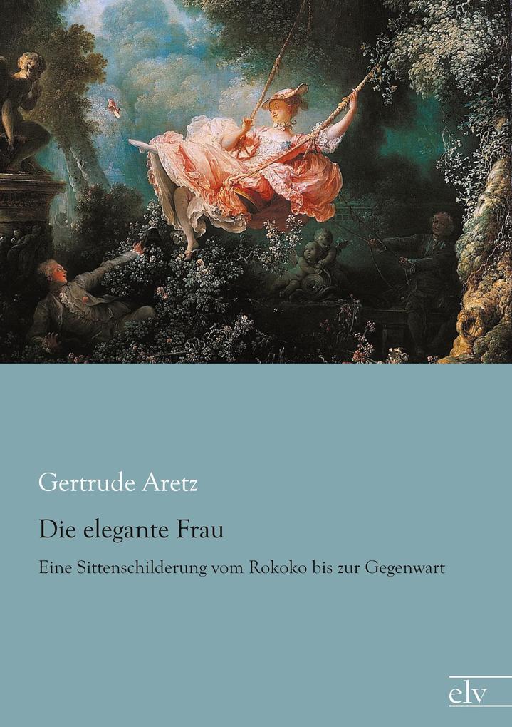 Die elegante Frau als Buch von Gertrude Aretz