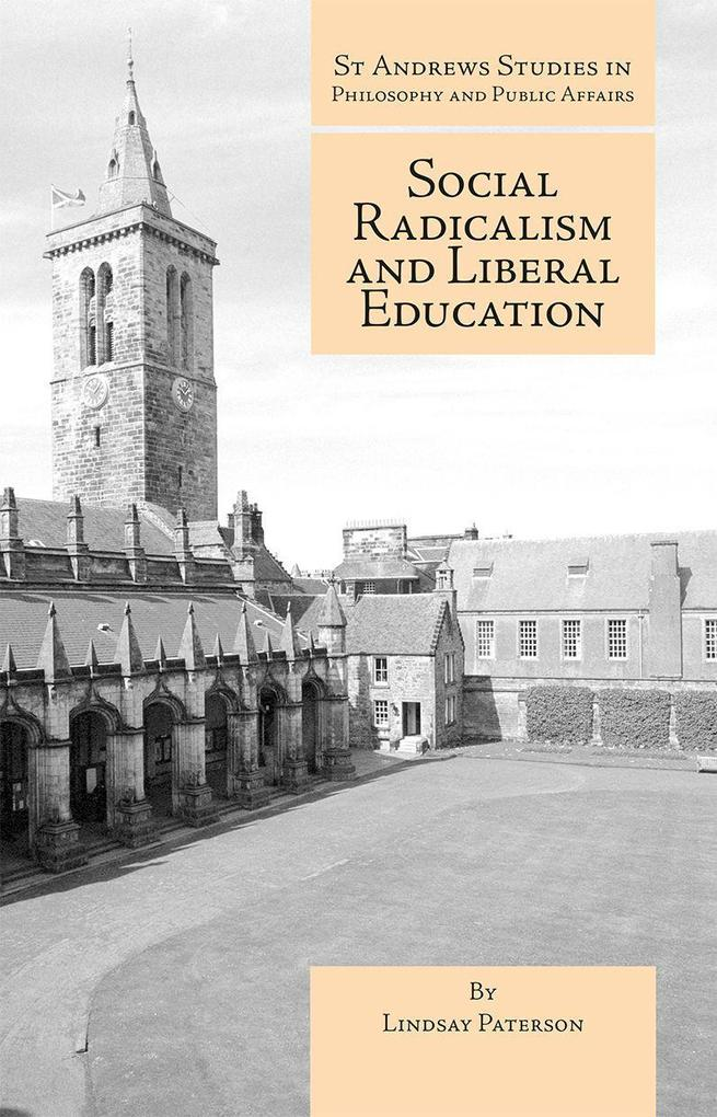 Social Radicalism and Liberal Education als Taschenbuch