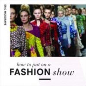 How to Put on a Fashion Show als Buch (gebunden)