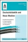 Deutschdidaktik und Neue Medien