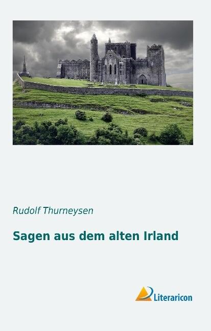 Sagen aus dem alten Irland als Buch (gebunden)