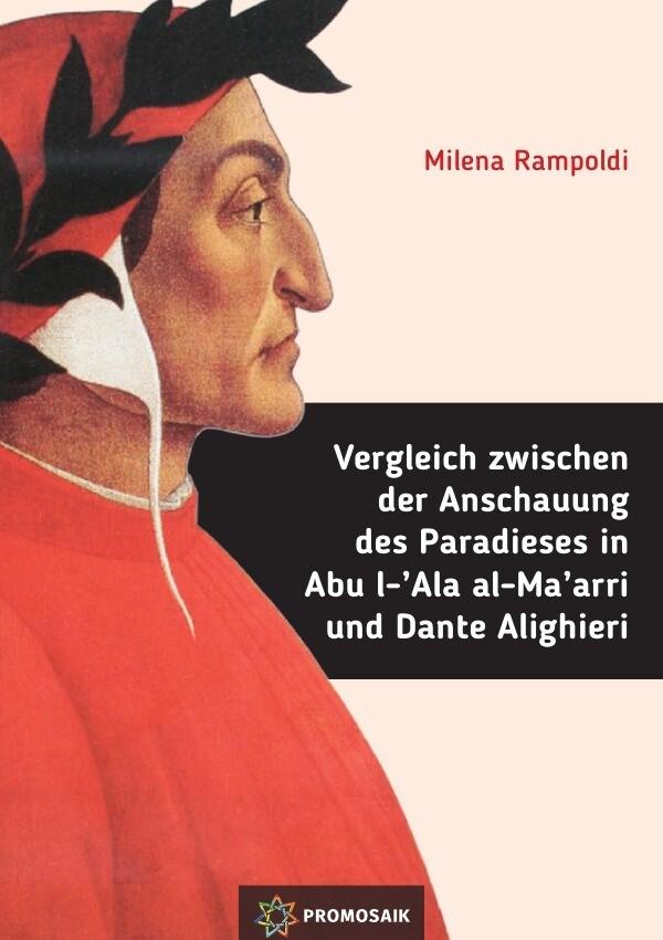 Vergleich zwischen der Anschauung des Paradieses in Abu l-'Ala al-Ma'arri und Dante Alighieri als Buch