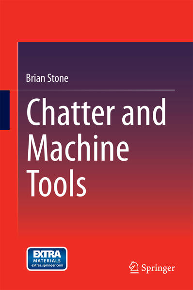 Chatter and Machine Tools als Buch von Brian Stone