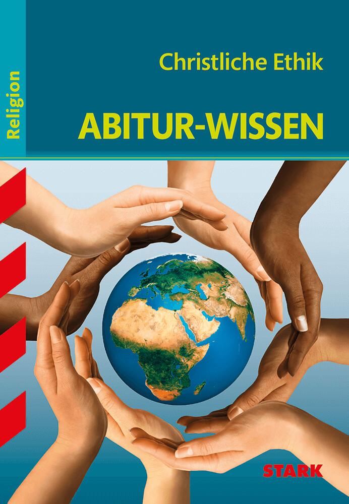 Abitur-Wissen Religion. Christliche Ethik als B...