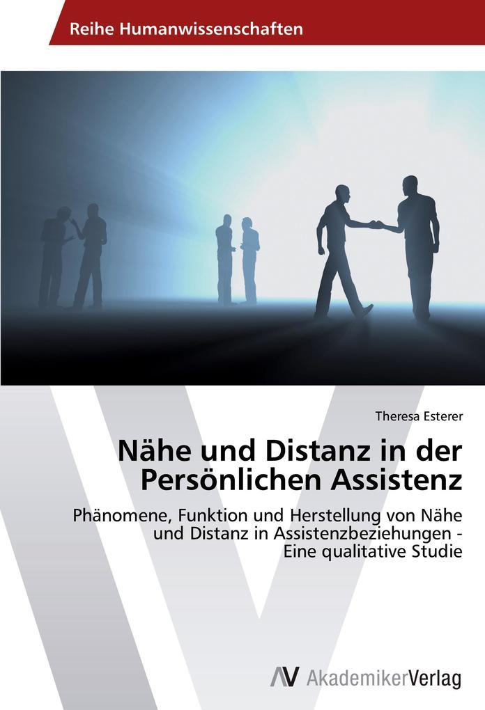 Nähe und Distanz in der Persönlichen Assistenz als Buch (gebunden)