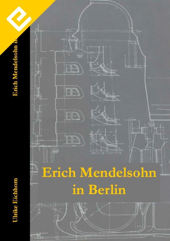 Erich Mendelsohn in Berlin als eBook Download v...